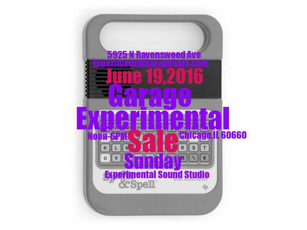 Experimental Garage Sale 9, June 19th 2016 Chicago, IL