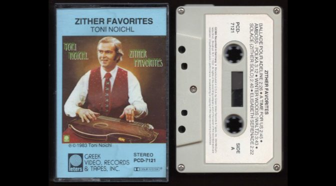 Toni Noichl – Zither Favorites – 1983 – Cassette Tape Full Album