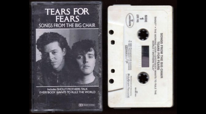Tears For Fears – Songs From The Big Chair – 1984 – Cassette Tape Full Album