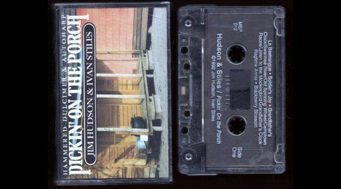 Jim Hudson and Ivan Stiles – Pickin' On The Porch – 1992 – Cassette Tape Full Album