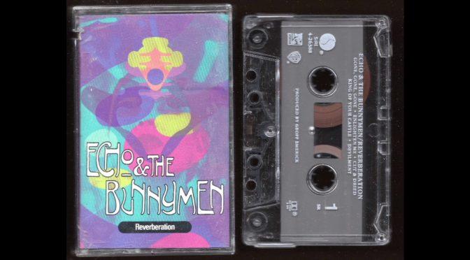 Echo And The Bunnymen – Reverberation – 1990 – Cassette Tape Full Album