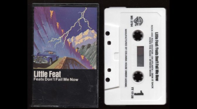 Little Feat – Feats Don't Fail Me Now – 1974 – Cassette Tape Rip Full Album