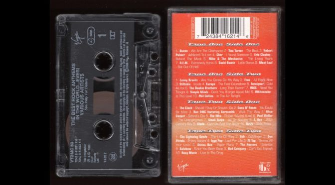The Best Rock Anthems In The World…Ever! – Tape two – 1996 – Cassette Tape Rip Full Album