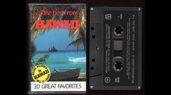 All the Best From – Hawaii  Vol I (19??) – Cassette Tape Rip Full Album