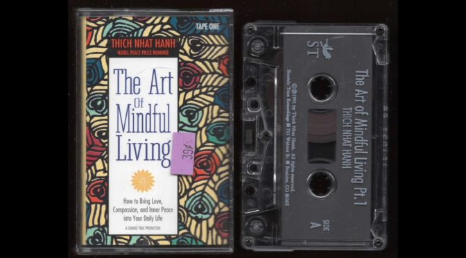 The Art of Mindful Living – Tape 1 – Thich Nhat Hanh – 1991 – Cassette Tape Rip Full Album