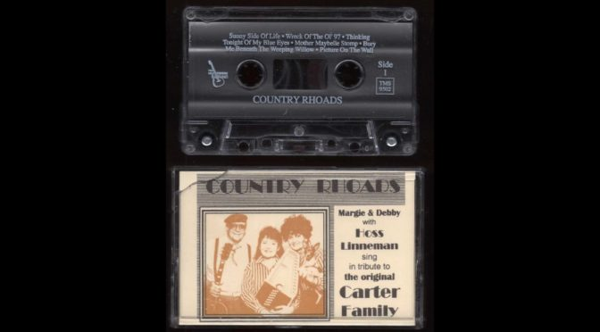 Country Rhoads – Margie and Debby with Hoss Linneman – 1990? – Cassette Tape Rip Full Album