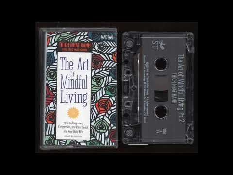 The Art of Mindful Living – Tape 2 – Thich Nhat Hanh – 1991 – Cassette Tape Rip Full Album