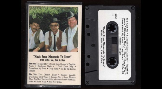 Music From Minnesota To Texas – Little Joe, Ken and Don – 199? – Cassette Tape Rip Full Album