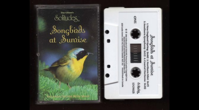 Dan Gibson Solitudes – Song Birds At Sunrise – 1996 – Cassette Tape Rip Full Album