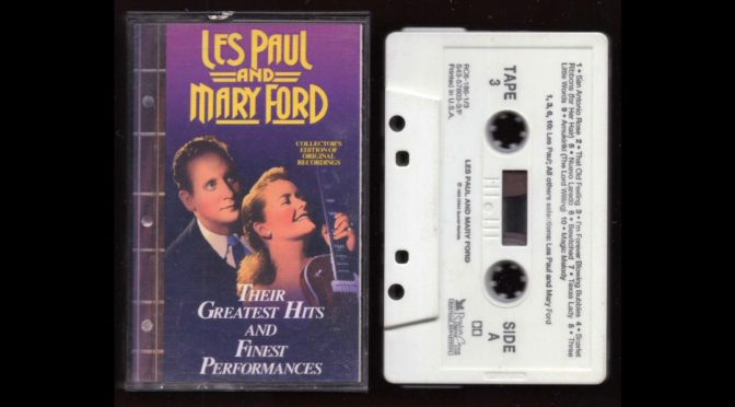 Les Paul and Mary Ford – Their Greatest Hits – Tape 3 – 1993 – Cassette Tape Rip Full Album