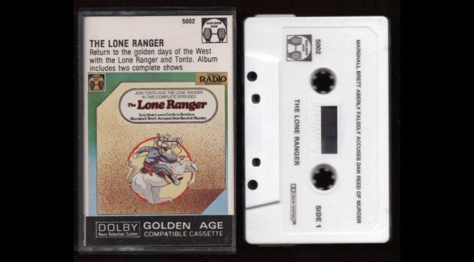 The Lone Ranger – Golden Age – 195? – Cassette Tape Rip Full Album