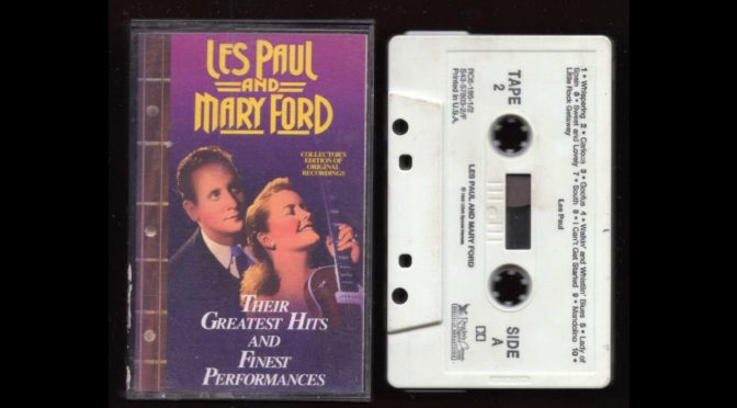 Les Paul and Mary Ford – Their Greatest Hits – Tape 2 – 1993 – Cassette Tape Rip Full Album