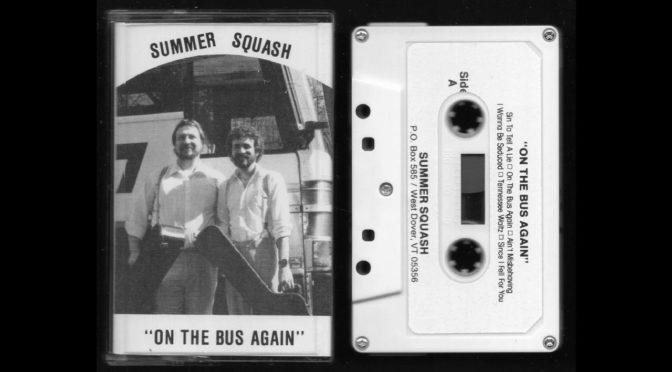 Summer Squash – On The Bus Again – 198? – Cassette Tape Rip Full Album