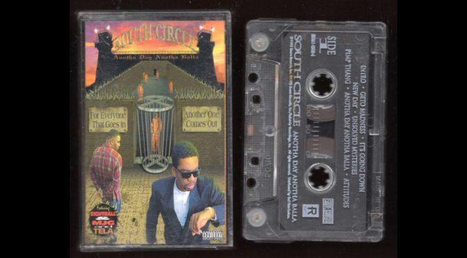 South Circle – Anotha Day Anotha Balla – 1995 – Cassette Tape Rip Full Album