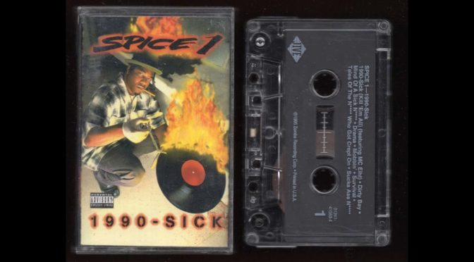 1990 – SICK – Spice 1 – 1995 – Cassette Tape Rip Full Album