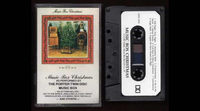 Music Box Christmas – The Porter Twin Disc Music Box – 1984 –  Cassette Tape Rip Full Album