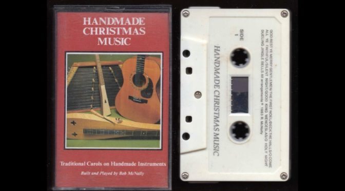 Handmade Christmas Music – Bob McNally – 1983 –  Cassette Tape Rip Full Album