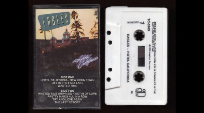 Eagles – Hotel California – 1976 –  Cassette Tape Rip Full Album