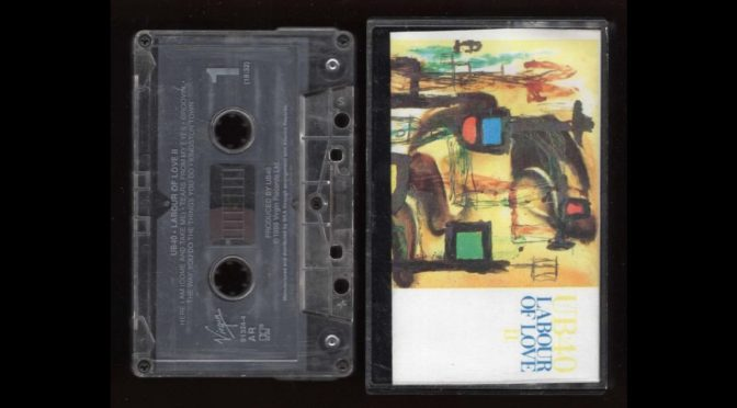 UB40 – LABOUR OF LOVE – 1989 – Cassette Tape Rip Full Album