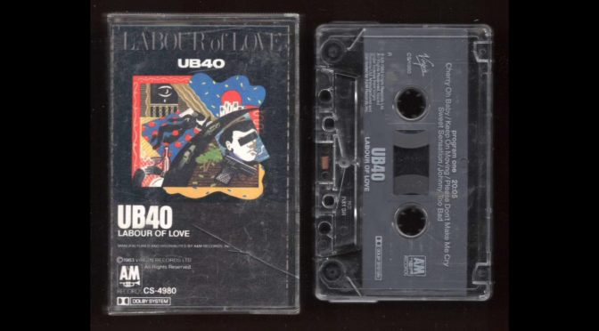 UB40 – LABOUR OF LOVE – 1983 – Cassette Tape Rip Full Album