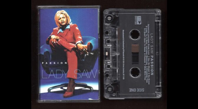 LADY SAW PASSION 1997 Cassette Tape Rip Full Album 1